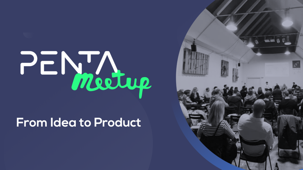 Penta Fintech Meetup From Idea to Product