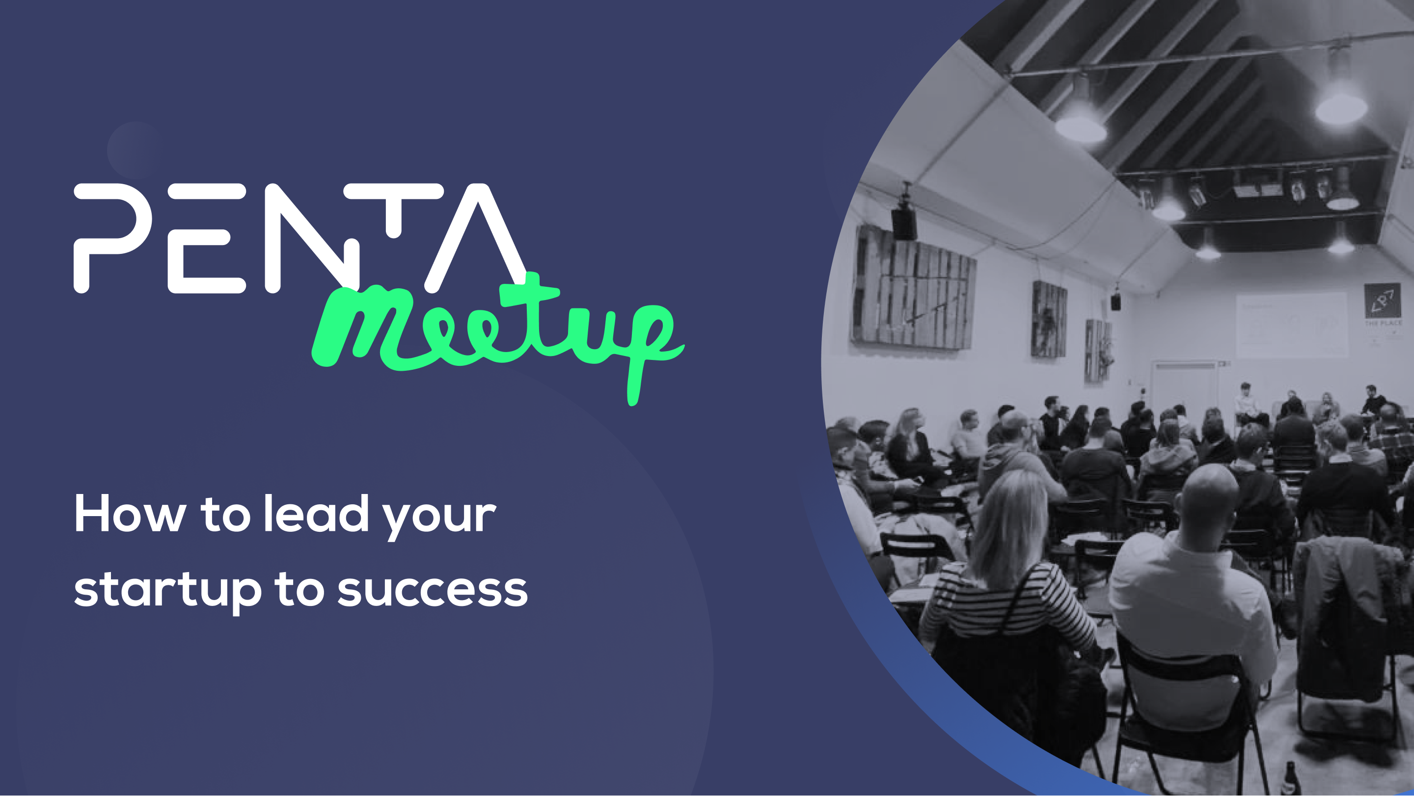Penta Fintech Meetup: How to lead your startup to success